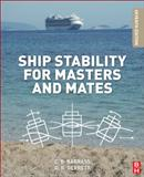 Ship Stability for Masters and Mates, Barrass, Bryan and Derrett, D. R., 0080970931