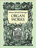 Organ Works, Johann Jakob Froberger, 0486280934