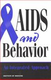 AIDS and Behavior : An Integrated Approach, Committee on Substance Abuse and Mental Health Issues in AIDS Research, 0309050936