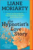 The Hypnotist's Love Story, Liane  Moriarty, 0425260933