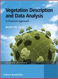 Vegetation Description and Data Analysis : A Practical Approach, Kent, Martin, 0471490938