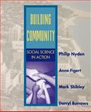 Building Community : Social Science in Action, Nyden, Philip W. and Figert, Anne, 0803990936