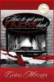 How to Get Your F. R. E. A. K. Back, Cynthia McKnight, 1460950933