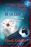 Conociendo a Dios a Través de la Ciencia, Frank Zorrilla, 146330093X