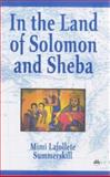In the Land of Solomon and Sheba, Mimi Lafollete Summerskill, 1569020930