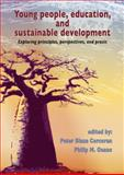 Young people, education, and sustainable Development : Exploring principles, perspectives, and Praxis, , 9086860931