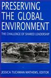 Preserving the Global Environment : The Challenge of Shared Leadership, , 0393960935