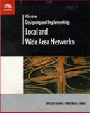 A Guide to Designing and Implementing Local and Wide Area Networks, Palmer, Micheal J. and Sinclair, Robert Bruce, 0760010935