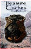 Treasure Caches Can Be Found, Charles L. Garrett, 091592093X
