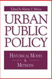 Urban Public Policy : Historical Modes and Methods, , 0271010932