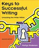 Keys to Successful Writing : With Readings, Anderson, Marilyn, 0321050932