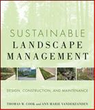 Sustainable Landscape Management : Design, Construction, and Maintenance, VanDerZanden, Ann Marie and Cook, Thomas W., 0470480939