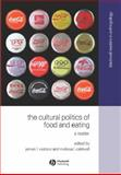 Cultural Politics of Food and Eating : A Reader, , 0631230939
