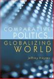 Comparative Politics in a Globalizing World, Haynes, Jeffrey, 0745630936