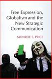 Free Expression, Globalism, and the New Strategic Communication, Price, Monroe E., 1107420938