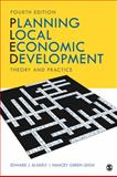 Planning Local Economic Development : Theory and Practice, Leigh, Nancey Green and Blakely, Edward J., 1412960932