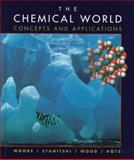 The Chemical World, Moore, John W., 0030190940