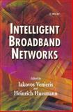 Intelligent Broadband Networks, Venieris, Iakovos and Hussman, Heinrich, 0471980943