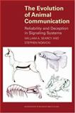 The Evolution of Animal Communication : Reliability and Deception in Signaling Systems, Searcy, William A. and Nowicki, Stephen, 0691070946