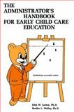 The Administrator's Handbook for Child Care Education, Lorton, John W. and Walley, Bertha L., 0893340944