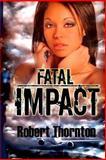 Fatal Impact, Robert Thornton, 1484060946