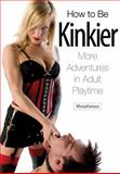How to Be Kinkier, Morpheous, 1931160945