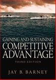 Gaining and Sustaining Competitive Advantage, Barney, Jay, 0131470949