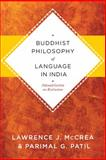 Buddhist Philosophy of Language in India : Jnanasrimitra on Exclusion, McCrea, Lawrence J. and Patil, Parimal G., 0231150946