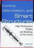 Control, Optimization, and Smart Structures : High-Performance Bridges and Buildings of the Future, Adeli, Hojjat and Saleh, Amgad, 047135094X