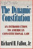 The Dynamic Constitution : An Introduction to American Constitutional Law, Fallon, Richard H., 0521840945