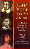 John Hall and His Patients : The Medical Practice of Shakespeare's Son-in-Law, Lane, Joan, 0750910941