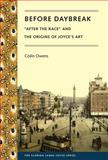 Before Daybreak : After the Race and the Origins of Joyce's Art, Owens, Coilin, 081306094X