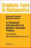 A Classical Introduction to Modern Number Theory, Ireland, Kenneth and Rosen, Michael, 1441930949
