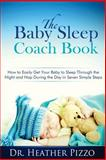The Baby Sleep Coach Book, Heather Pizzo, 1478350946