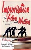Improvisation for Actors and Writers, Bill Lynn, 1566080940