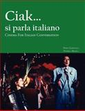 Ciak... Si Parla Italiano : Cinema for Italian Conversation, Garofalo, Piero and Selisca, Daniela, 1585100943