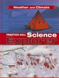 Prentice Hall Science Explorer: Weather and Climate, PRENTICE HALL, 0131150944