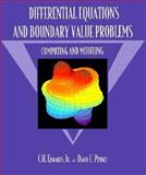 Differential Equations and Boundary Value Problems : Computing and Modeling, Edwards, C. H., Jr. and Penney, David E., 0133820947