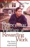 Reforming Welfare by Rewarding Work : One State's Successful Experiment, Hage, Dave, 0816640947