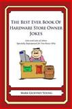 The Best Ever Book of Hardware Store Owner Jokes, Mark Young, 1477660941