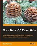 Core Data iOS Essentials, Harwani, B. M., 1849690944