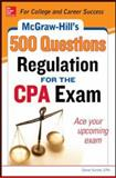 McGraw-Hill's 500 Regulation Questions for the CPA Exam, Stefano, Denise M. and Surett, Darrel, 0071820949