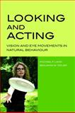 Looking and Acting : Vision and eye movements in natural Behaviour, Land, Michael and Tatler, Benjamin, 0198570945