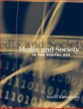 Media and Society in the Digital Age, Kawamoto, Kevin, 0321080947