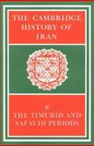 The Timurid and Safavid Periods, , 0521200946