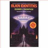 Alien Identities : Ancient Insights into Modern UFO Phenomena, Thompson, Richard L., 0963530941