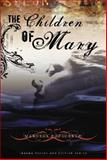 The Children of Mary : A Novel, Bociurkiw, Marusya, 0973670940