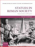 Statues in Roman Society : Representation and Response, Stewart, Peter, 0199240949