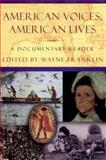 America Voices, American Lives : A Documentary Reader, Franklin, Wayne, 0393970949