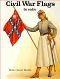 Color Book - Civil War Flags, Whitney Smith, 0883880946